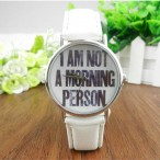 """I AM NOT A MORNING PERSON"" klocka, vit läderarmband"